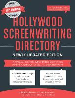 Hollywood Screenwriting Directory Spring/Summer A Specialized Resource for Discovering Where & How to Sell Your Screenplay by Jesse Douma