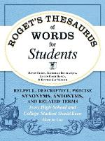 Roget's Thesaurus of Words for Students Helpful, Descriptive, Precise Synonyms, Antonyms, and Related Terms Every High School and College Student Should Know How to Use by David Olsen