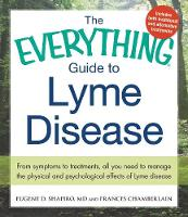 Everything Guide To Lyme Disease by