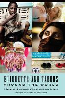 Etiquette and Taboos around the World A Geographic Encyclopedia of Social and Cultural Customs by Ken Taylor