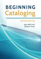 Beginning Cataloging, 2nd Edition by Jean Weihs, Sheila S. Intner