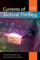 Currents of Archival Thinking by Heather MacNeil