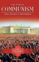 The Rise of Communism History, Documents, and Key Questions by Patrick G. Zander