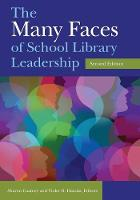 The Many Faces of School Library Leadership, 2nd Edition by Sharon Coatney