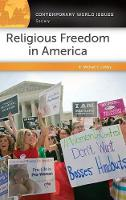 Religious Freedom in America A Reference Handbook by Michael C. LeMay, Hillary E. Brevig, James John Jurinski