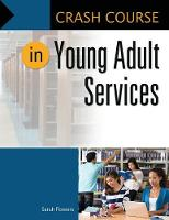 Crash Course in Young Adult Services by Sarah Flowers