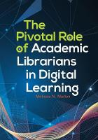 The Pivotal Role of Academic Librarians in Digital Learning by Melissa N. Mallon
