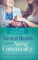 The Praeger Handbook of Mental Health and the Aging Community by Doreen Maller