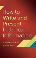 How to Write and Present Technical Information, 4th Edition by Charles H. Sides