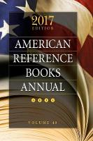 American Reference Books Annual 2017 Edition, Volume 48 by Juneal M. Chenoweth