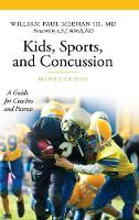 Kids, Sports, and Concussion A Guide for Coaches and Parents, 2nd Edition by Lyle Micheli, William Paul Meehan III