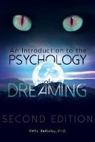An Introduction to the Psychology of Dreaming, 2nd Edition by Kelly Bulkeley