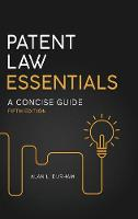 Patent Law Essentials A Concise Guide, 5th Edition by Alan L. Durham