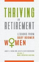 Thriving in Retirement Lessons from Baby Boomer Women by Anne C. Coon, Judith Ann Feuerherm