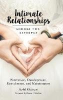 Intimate Relationships across the Lifespan Formation, Development, Enrichment, and Maintenance by Abdul Khaleque