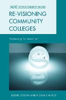 Re-visioning Community Colleges Positioning for Innovation by Richard L. Alfred, Debbie Sydow