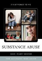 Substance Abuse The Ultimate Teen Guide by Sheri Mabry Bestor