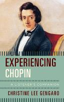 Experiencing Chopin A Listener's Companion by Christine Lee Gengaro