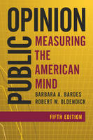 Public Opinion Measuring the American Mind by Barbara A. Bardes, Robert W. Oldendick