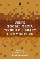 Using Social Media to Build Library Communities A LITA Guide by Scott W. H. Young