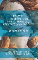 Digital Preservation for Libraries, Archives, and Museums by Edward M. Corrado, Heather Moulaison Sandy