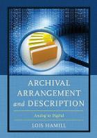 Archival Arrangement and Description Analog to Digital by Lois Hamill