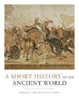 A Short History of the Ancient World by Nicholas K. Rauh, Heidi E. Kraus, John C. Hill