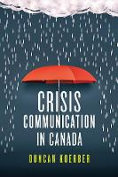 Crisis Communication in Canada by Duncan Koerber