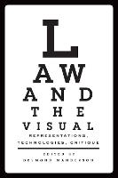 Law and the Visual Representations, Technologies, and Critique by Desmond Manderson