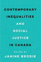 Contemporary Inequalities and Social Justice in Canada by Janine Brodie