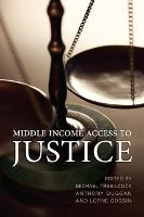Middle Income Access to Justice by Michael Trebilcock, Anthony Duggan, Lorne Sossin