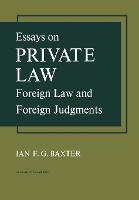 Essays on Private Law Foreign Law and Foreign Judgments by Ian F. G. Baxter