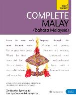 Complete Malay Beginner to Intermediate Book and Audio Course Learn to read, write, speak and understand a new language with Teach Yourself by Christopher Byrnes, Tam Lye Suan