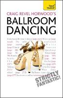 Craig Revel Horwood's Ballroom Dancing A guide to mastering the basic steps for absolute beginners by Craig Revel Horwood