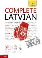 Complete Latvian Beginner to Intermediate Book and Audio Course Learn to read, write, speak and understand a new language with Teach Yourself by Tereza Svilane