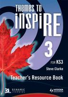 Themes to InspiRE for KS3 Teacher's Resource Book 3 by Steve Clarke