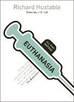 Euthanasia: All That Matters by Richard Huxtable