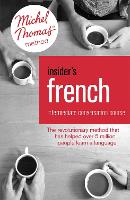 Insider's French: Intermediate Conversation Course (Learn French with the Michel Thomas Method) by Akshay Bakaya