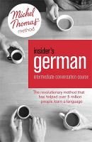 Insider's German Intermediate Conversation Course (Learn German with the Michel Thomas Method) Book, Audio and Interactive Practice by Marion O'Dowd