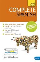 Complete Spanish (Learn Spanish with Teach Yourself) Book: New edition by Juan Kattan-Ibarra