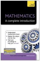 Mathematics: A Complete Introduction Maths Revision Made Easy by Hugh Neill