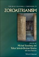 The Wiley-Blackwell Companion to Zoroastrianism by Michael Stausberg