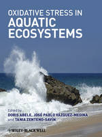 Oxidative Stress in Aquatic Ecosystems by Doris Abele