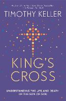 King's Cross Understanding the Life and Death of the Son of God by Timothy Keller