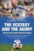 The Ecstasy and the Agony by Damien Tiernan