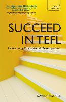 Succeed in TEFL - Continuing Professional Development Teaching English as a Foreign Language with Teach Yourself by David Riddell