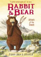Rabbit and Bear: Attack of the Snack Book 3 by Julian Gough