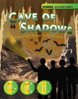 Science Adventures: The Cave of Shadows - Explore light and use science to survive by Richard Spilsbury, Louise Spilsbury