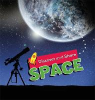 Discover and Share: Space by Angela Royston