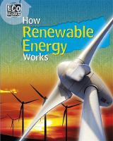Eco Works: How Renewable Energy Works by Geoff Barker